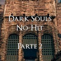 Guía de la no-hit de Dark Souls: Quelaag y Fortaleza de Sen