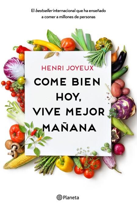 Portada Come Bien Hoy Vive Mejor Manana Henri Joyeux 201706061723