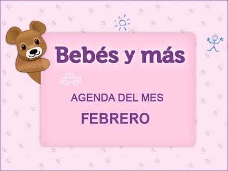 Agenda del mes en Bebés y más (febrero 2012)