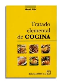 Tratado Elemental de Cocina. Hervé This