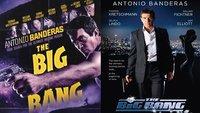 'The Big Bang', carteles y tráiler del thriller de acción con Antonio Banderas