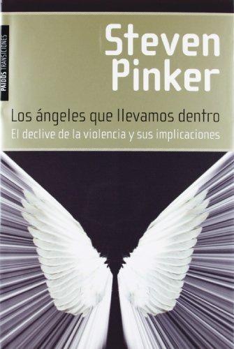 'Los ángeles que llevamos dentro. El declive de la violencia y sus implicaciones' de Steven Pinker