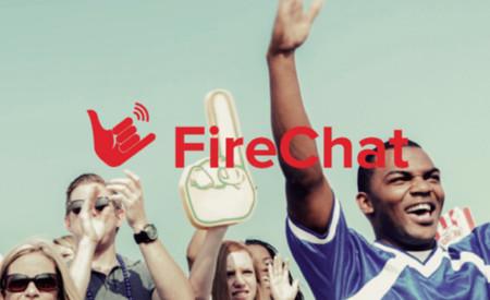 Firechat, envía mensajes a tus contactos sin tener Internet