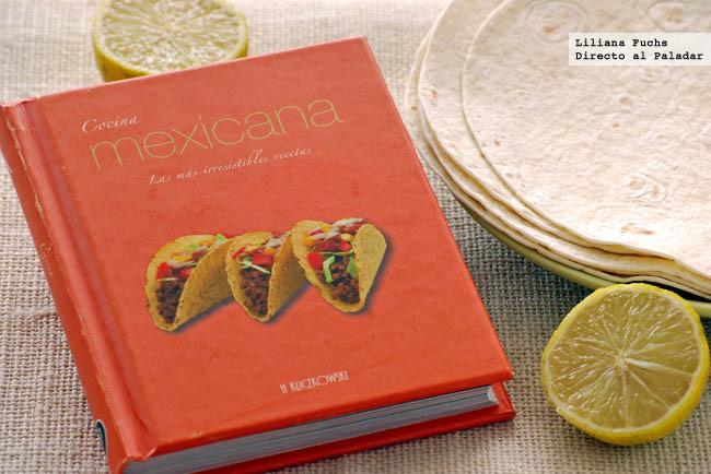 Cocina mexicana las m s irresistibles recetas libro de for Tecnicas basicas de cocina libro