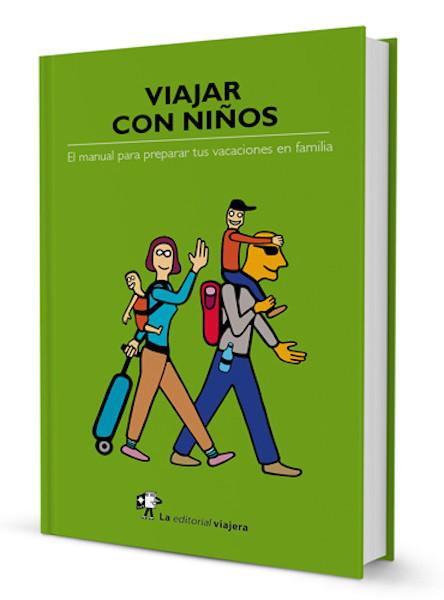 """""""Viajar con niños"""": el manual que te guiará en todas las fases de vuestro próximo viaje familiar"""