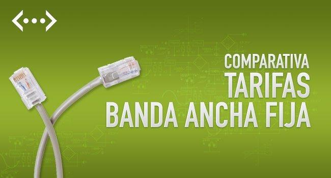 Comparativa Tarifas de Banda Ancha Fija