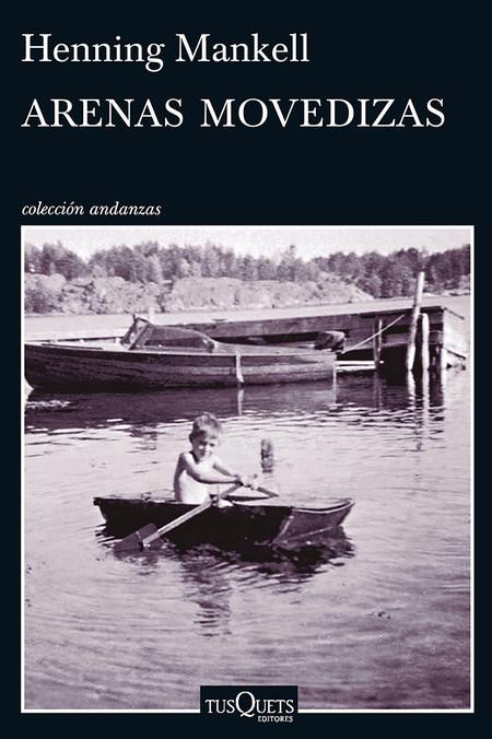 Arenas Movedizas Las Mejores Novelas De Henning Mankell