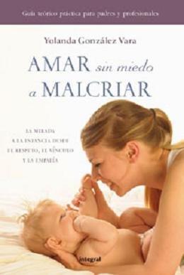 """Amar sin miedo a malcriar"", nuevo libro sobre crianza de Yolanda González"