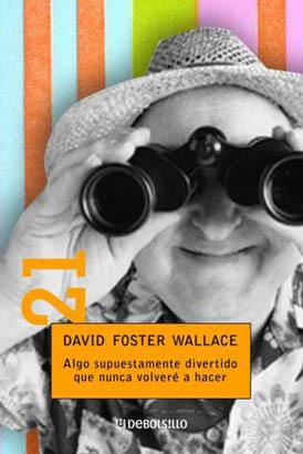 'Algo supuestamente divertido que nunca volveré a hacer' de David Foster Wallace