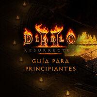 Cinco claves y consejos para empezar a jugar Diablo 2 Resurrected