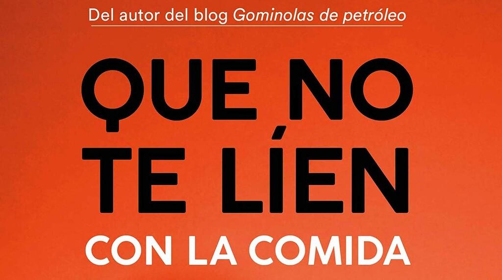 Libros que nos inspiran: 'Que no te líen con la comida' de Miguel Ángel Lurueña