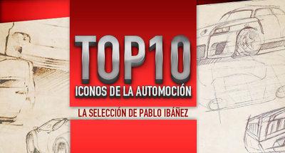 Top10 de iconos de la automoción: la selección de Pablo Ibáñez