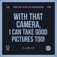 Con esa cámara de foto, yo también sé hacer buenas fotos