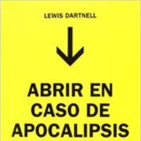 Libros que nos inspiran: 'Abrir en caso de Apocalipsis', de Lewis Dartnell