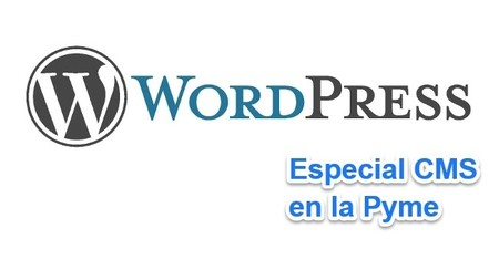 WordPress para la Pyme, la mejor alternativa para crear tu blog corporativo y más