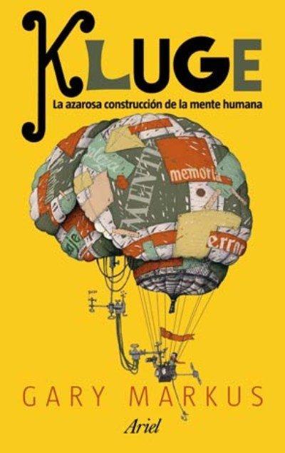 'Kluge: la azarosa construcción de la mente humana' de Gary Marcus