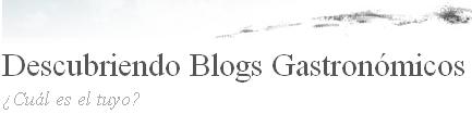 Descubriendo blogs gastronómicos ¿cuál es el tuyo?