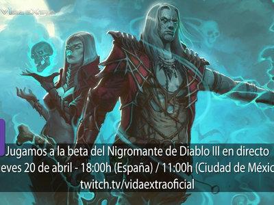 Streaming de la beta del Nigromante de Diablo III a las 18:00h (las 11:00h en Ciudad de México) [finalizado]
