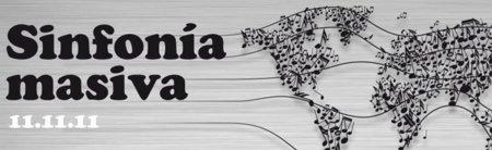 Sinfonía Masiva, conéctate con el resto del mundo el 11/11/11