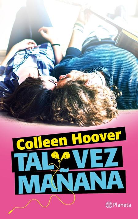 Portada Tal Vez Manana Colleen Hoover 201511231556