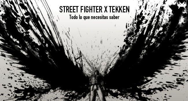 Street Fighter x Tekken - Todo lo que necesitas saber