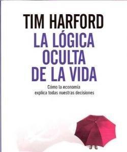[Libros que nos inspiran] 'La lógica oculta de la vida' de Tim Harford