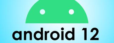 Android 12: fecha de lanzamiento, modelos compatibles y todo lo que creemos saber del nuevo Android 12 de Google