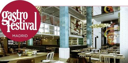 Gastrofestival 2013, la cita anual con la gastronomía de Madrid
