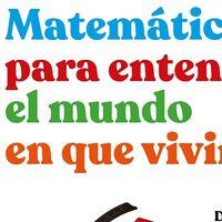 Libros que nos inspiran: 'Matemáticas para entender el mundo en que vivimos' de Juan Medina y David Darling