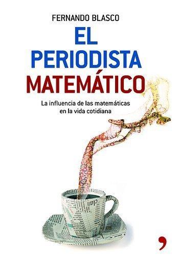 [Libros que nos inspiran] 'El periodista matemático' de Fernando Blasco