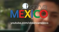 Observa México: para documentar el día de las elecciones 2012 en Youtube