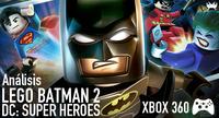 'Lego Batman 2: DC Super Heroes' para Xbox 360: análisis