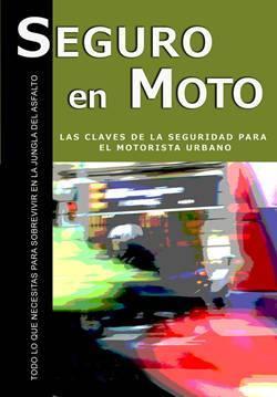 'Seguro en moto', libro para sobrevivir en la jungla urbana