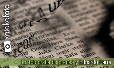 La fotografía de prensa y Eduardo Parra
