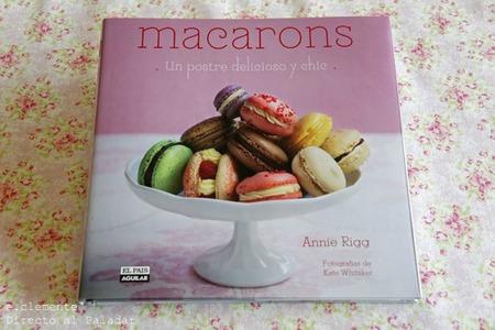 Macarons, un postre delicioso y chic. Libro de cocina