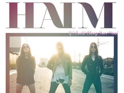 Haim - 'If I Coud Change Your Mind': nuevo vídeo, para que no las olvidemos todavía