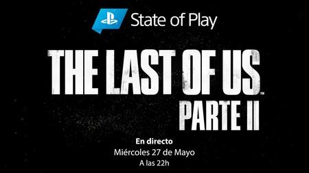 Sigue aquí en directo el nuevo State of Play, con gameplay incluido, dedicado a The Last of Us 2 [finalizado]