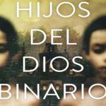 'Hijos del dios binario' de David B. Gil