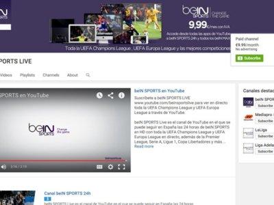 BeIn Sports recurre a YouTube para evitar otro desastre con sus retransmisiones de fútbol