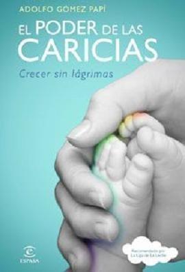 """""""El poder de las caricias"""", un libro del doctor Gomez Papí"""