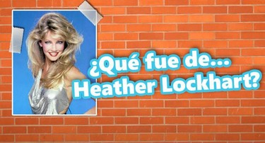 Qué fue de... Heather Lockleart