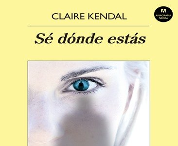 'Sé dónde estás', la primera y celebrada novela de Claire Kendal