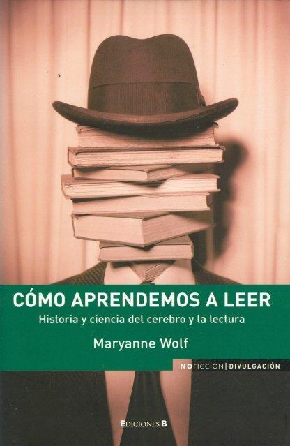 '¿Cómo aprendemos a leer?' de Maryanne Wolf