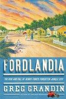 Fordlandia: un pueblecito americano en mitad del Amazonas obsesionado con el caucho