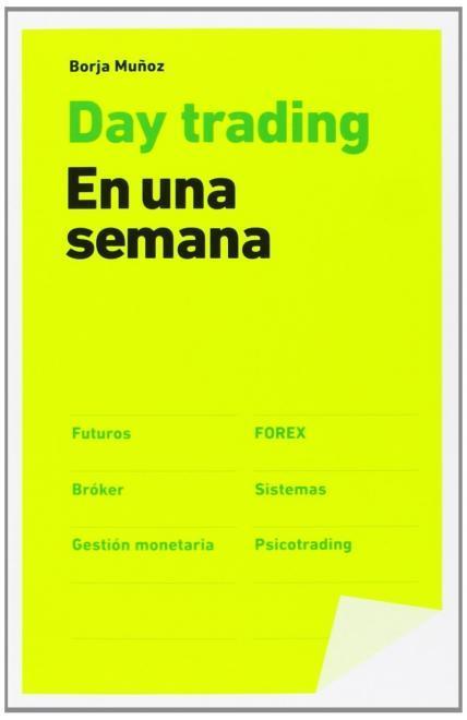Daytrading.  En una semana, por Borja Muñoz