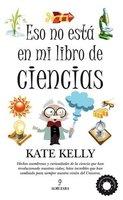 [Libros que nos inspiran] 'Eso no está en mi libro de ciencias' de Kate Kelly
