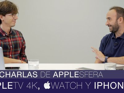 Las Charlas de Applesfera - episodio 2: Apple TV 4K, Apple Watch Series 3 y iPhone 8