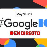 Google I/O 2021: sigue en directo y en vídeo de la presentación de hoy con nosotros