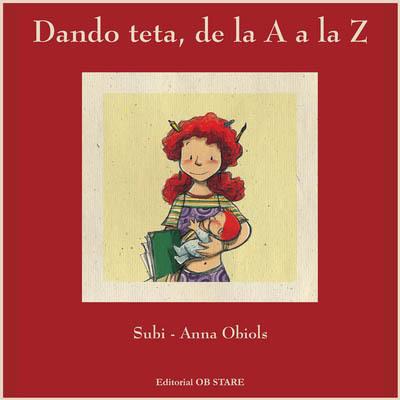 Dando teta, de la A a la Z: poemas sobre lactancia materna