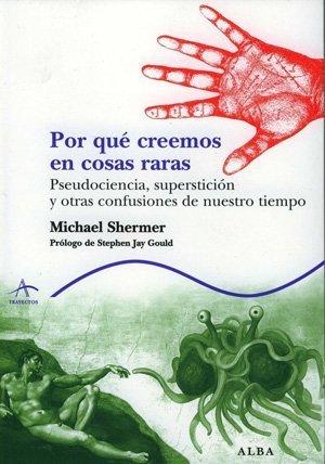 [Libros que nos inspiran] 'Por qué creemos en cosas raras' de Michael Shermer